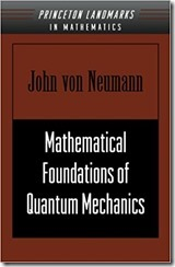 Mathematical Foundations of Quantum Mechanics Von Neumann