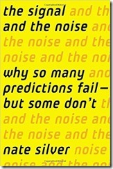 The Signal and the Noise Why So Many Predictions Fail