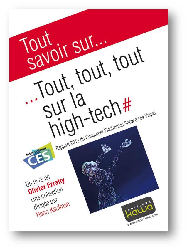 Tout tout tout sur la high-tech Rapport CES 2013 Olivier Ezratty Editions Kawa