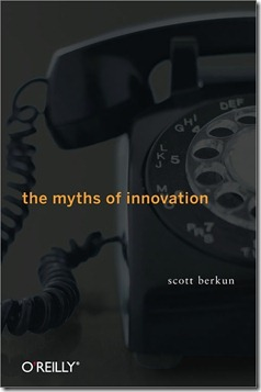 The Myths of Innovation Scott Berkun