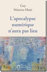 Apocalypse Numerique Aura Pas Lieu Guy Mamou Mani